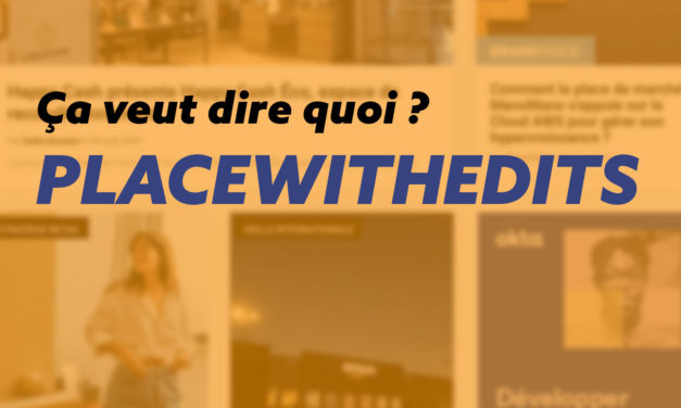 Définition Placewithedits