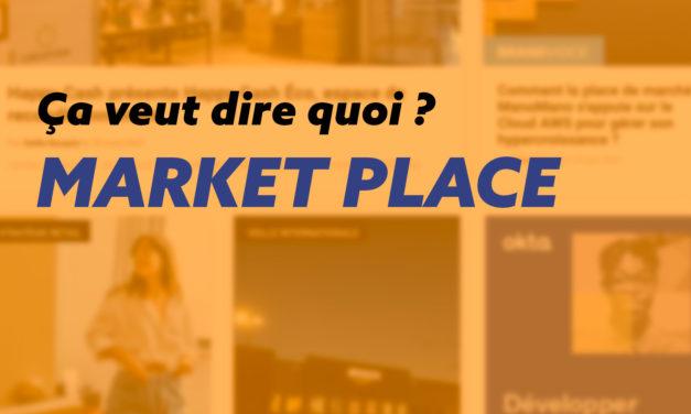 La marketplace, un endroit propice aux affaires