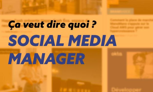 Social Media Manager, ce qu'il faut savoir !